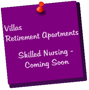 Villas Retirement Apartments  Skilled Nursing - Coming Soon