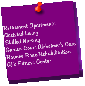 Retirement Apartments Assisted Living Skilled Nursing Garden Court Alzheimer's Care Bounce Back Rehabilitation AJ's Fitness Center
