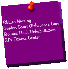 Skilled Nursing Garden Court Alzheimer's Care Bounce Back Rehabilitation AJ's Fitness Center