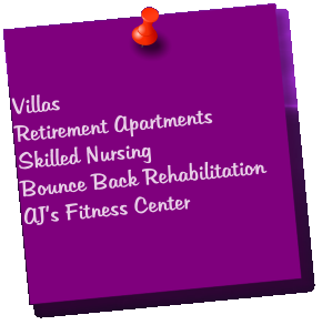 Villas Retirement Apartments Skilled Nursing Bounce Back Rehabilitation AJ's Fitness Center