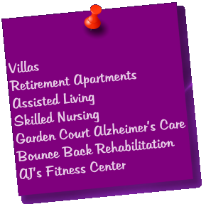 Villas Retirement Apartments Assisted Living Skilled Nursing Garden Court Alzheimer's Care Bounce Back Rehabilitation AJ's Fitness Center