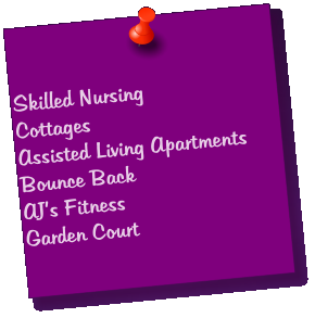 Skilled Nursing Cottages Assisted Living Apartments Bounce Back AJ's Fitness Garden Court