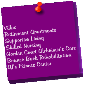 Villas Retirement Apartments Supportive Living Skilled Nursing Garden Court Alzheimer's Care Bounce Back Rehabilitation AJ's Fitness Center